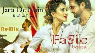 Remix Jatti De Nain Roshan Prince By Fasic Beats