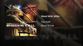 Toby Keith Weed With Willie (Live)