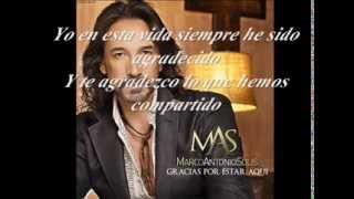 Marco Antonio Solis Video - Marco Antonio Solis, 2013  De mil amores - con letra (2013- gracias por estar aqui)