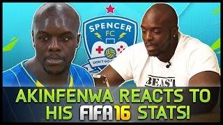 AKINFENWA REACTS TO HIS FIFA 16 STATS!!!
