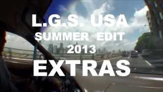 L.G.S. SUMMER EDIT 2013 EXTRAS