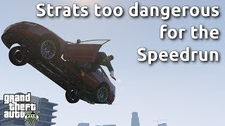 The Strats too dangerous for the GTA V Speedrun