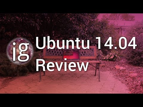 Ubuntu 14.04 Review - Linux Distro Reviews