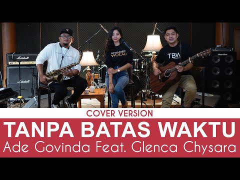 Download Lagu Ade Govinda feat. Glenca Chysara - Tanpa Batas Waktu (Cover)