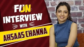 Ahsaas Channa's Fun Interview | Talks About Girls Hostel, Tiktok & More | Exclusive