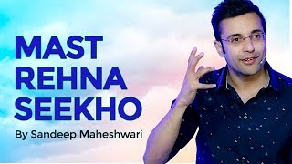 Download Mast Rehna Seekho - By Sandeep Maheshwari 3Gp Mp4