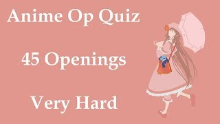 Anime Opening Quiz - 45 Openings (Very Hard)