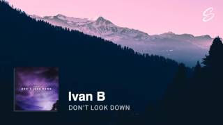 Ivan B - Don't Look Down (Prod. Kevin Peterson)