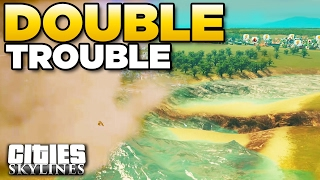 DOUBLE TROUBLE - TwisterQuake   Cities Skylines - Aurora [14]