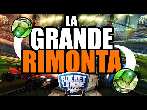 ROCKET LEAGUE - LA GRANDE RIMONTA
