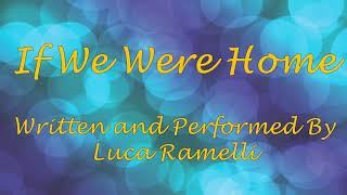 If We Were Home - Luca Ramelli