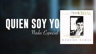 Marcos Vidal - Quén Soy Yo - Nada Especial