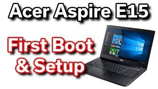 Best $350 Laptop - Acer Aspire E15 - First Boot & System Setup