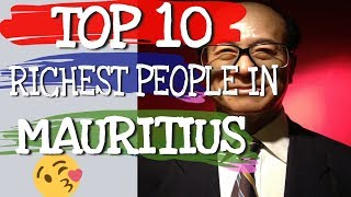 Richest Man in Mauritius TOP 10