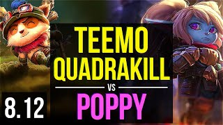 TEEMO vs POPPY (TOP) ~ Quadrakill, 1000+ games, Legendary, KDA 11/3/4 ~ NA Master ~ Patch 8.12