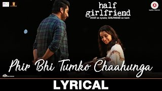 download lagu Phir Bhi Tumko Chaahunga - Al  Half Girlfriend gratis