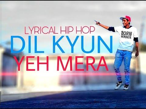 Dil Kyun Yeh Mera   Lyrical Feel Dance   By BeatFeel RJ
