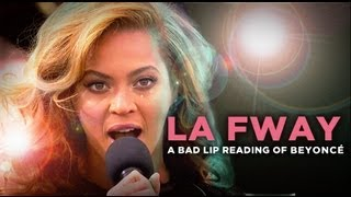 &quot;LA FWAY&quot;  A Bad Lip Reading of Beyonc