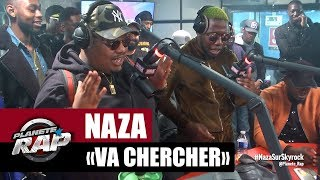 "Naza ""Va chercher"" Feat. Ohmondieusalva #PlanèteRap"