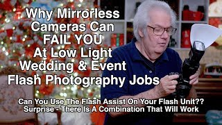 Why Mirrorless Cameras Can Fail You At Low Light Wedding and Event Flash Photography Jobs