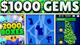 MAXING an ACCOUNT in 15 MINS with $1000!   20,000 GEMS!   5 NEW BRAWLERS!   OPENING 2000 BOXES!