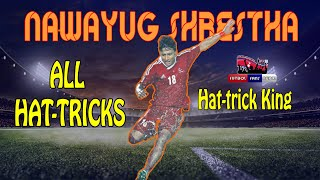 Nawayug Shrestha ★ All Hat tricks For Nepal