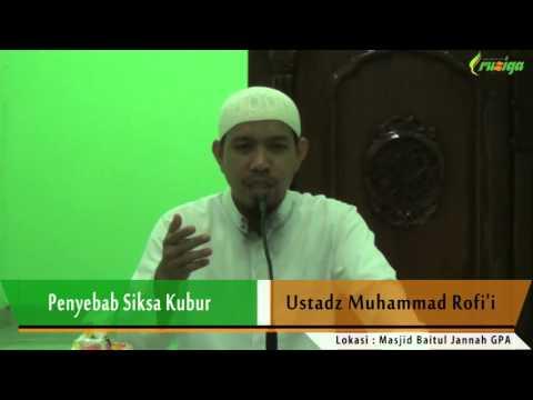 Ust. Muhammad Rofi'i - Penyebab Siksa Kubur