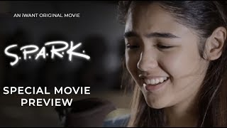 SPARK | Special Movie Preview | iWant Original Movie
