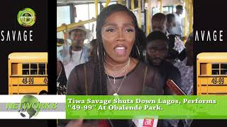 TIWA SAVAGE SHUTS DOWN LAGOS, PERFORMS ''49-99'' AT OBALENDE PARK.