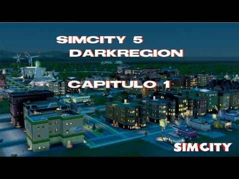 Simcity 5   ESPAÑOL   CAPITULO 1   DarkRegion   Empezamos de nuevo   HD 720p