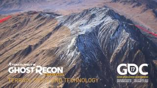 GDC 2017 Flash Forward: 'Ghost Recon Wildlands': Terrain Tools and Technology