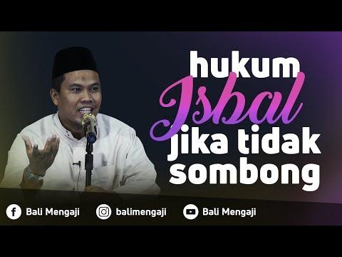 Video Singkat: Hukum Isbal Jika Tidak Sombong - Ustadz Kholiful Hadi