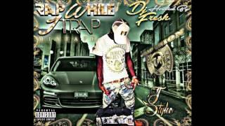 J STYLES Rap While I Trap MIXTAPE