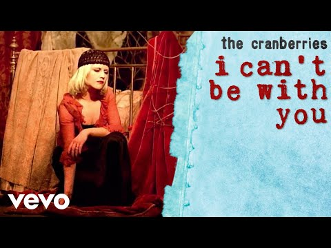 I Can't Be With You - The Cranberries