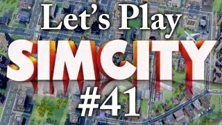 Let's Play SimCity 2013 - Part 41