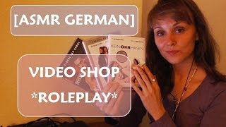 [ASMR GERMAN] ✿ ROLEPLAY ✿ FIRST REGISTRATION IN A VIDEO STORE ✿ SOFT SPOKEN ✿