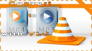 How to convert from MP4 to MP3 using VLC