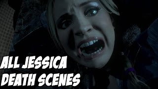 Until Dawn All of Jessica Death Scenes (Obviously Spoilers)