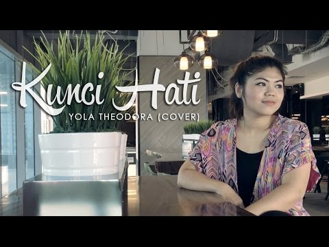 download lagu Kunci Hati - Afgan (COVER) by Yola Theodora gratis