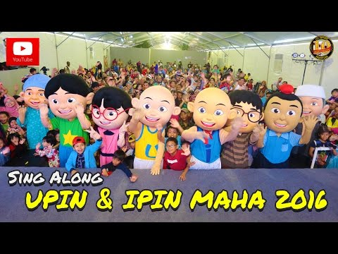 Upin & Ipin - Maha 2016 [Sing Along]