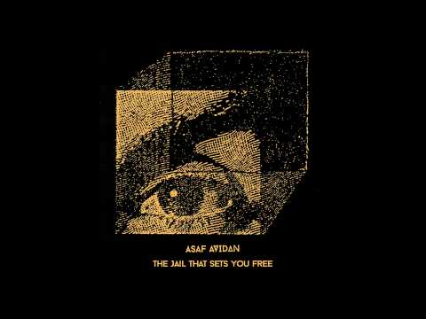 Asaf Avidan - The Jail That Sets You Free