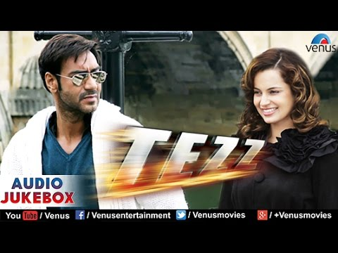 Tezz Audio Jukebox |ajay Devgan, Anil Kapoor, Zayed Khan, Kangana Ranaut, Sameera Reddy| video