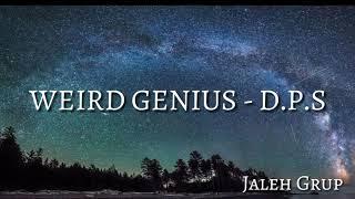 WEIRD GENIUS - DPS LYRICS