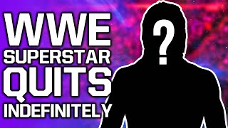 WWE Superstar Quits Indefinitely | WWE To Grant Superstar Releases?