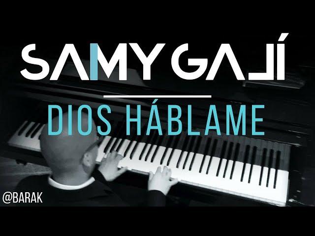 Barak - Dios Hablame (Solo Piano Cover) Samy Galí [Música Instrumental Cristiana]