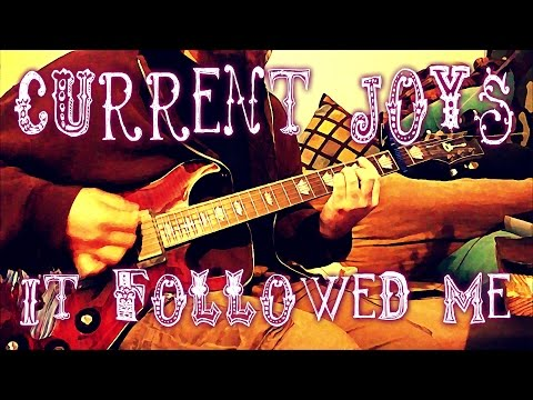 Current Joys - It Followed Me