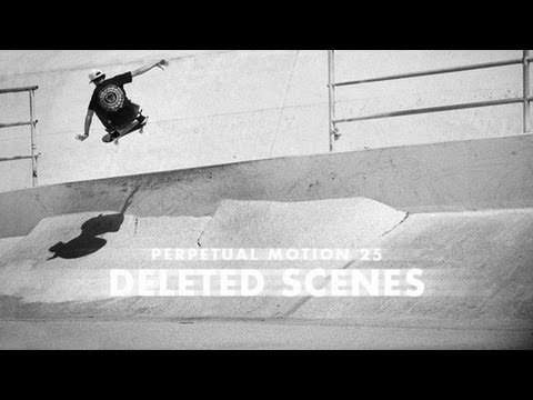 Perpetual Motion Deleted Scenes - TransWorld SKATEboarding