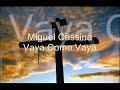 Miguel Cassina-Vaya Como [video]