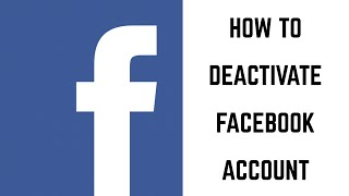 How to Deactivate Facebook Account