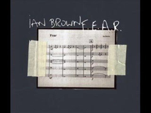 F.E.A.R - Ian Brown (Audio Only)
